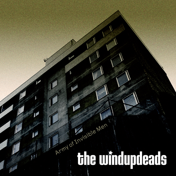 The Windupdeads &#8211; Army Of Invisible Men