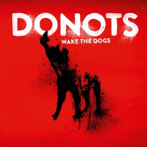 DONOTS – Wake the Dogs CD