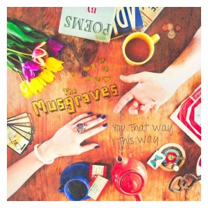 THE MUSGRAVES – You That Way, I This Way CD