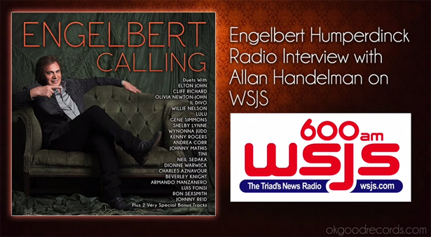 Engelbert Humperdinck Radio Intervied on The Allan Handelman Show (WSJS)