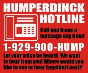 Call The Humperdinck Hotline!