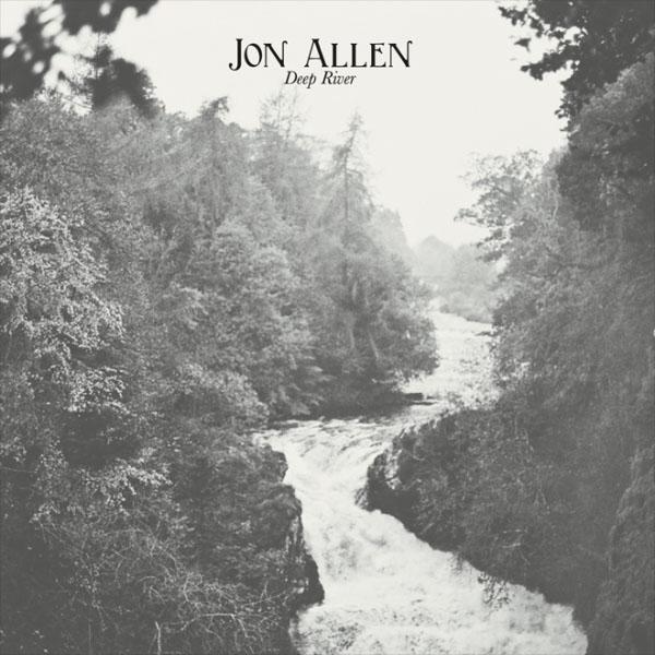 Jon Allen- Deep River 600