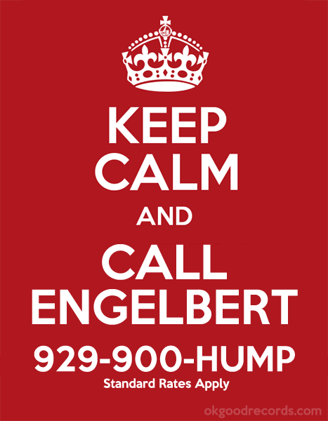 Keep Calm And Call Engelbert