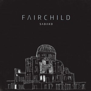 Fairchild – Sadako EP