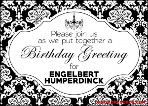 Please help us put together a birthday greeting for Engelbert Humperdinck