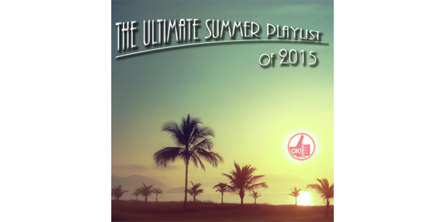 The Ultimate Summer Playlist of 2015