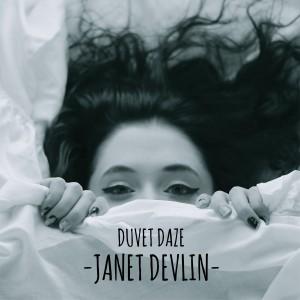 Janet Devlin – Duvet Daze
