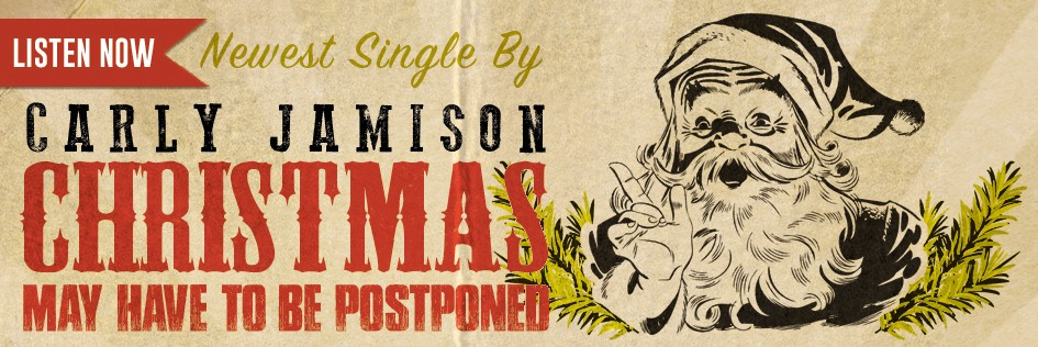"Carly Jamison's ""Christmas May Have To Be Postponed"" Featured on Hip Christmas"