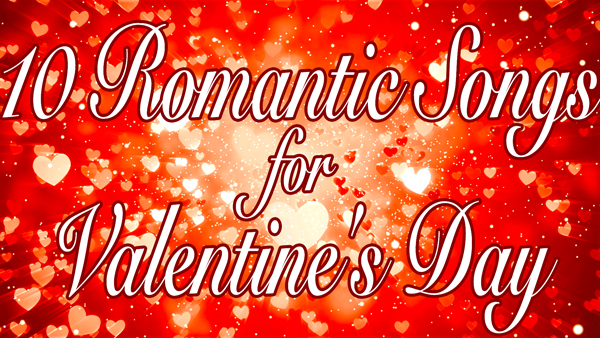 10 Romantic Songs for Valentine's Day