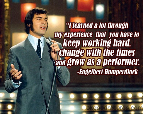Some #WednesdayWisdom for your Hump Day from Engelbert Humperdinck