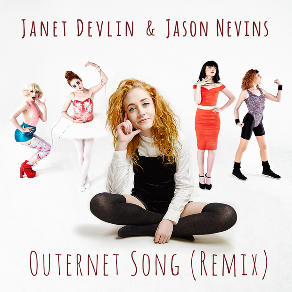 Janet Devlin & Jason Nevins - Outernet Song (Remix)