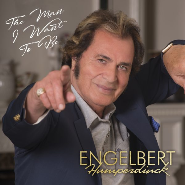 ENGELBERT HUMPERDINCK - The Man I Want to Be (Limited Edition Signed CD)