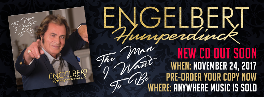 "How You Can Pre-Order Engelbert Humperdinck's ""The Man I Want To Be"""