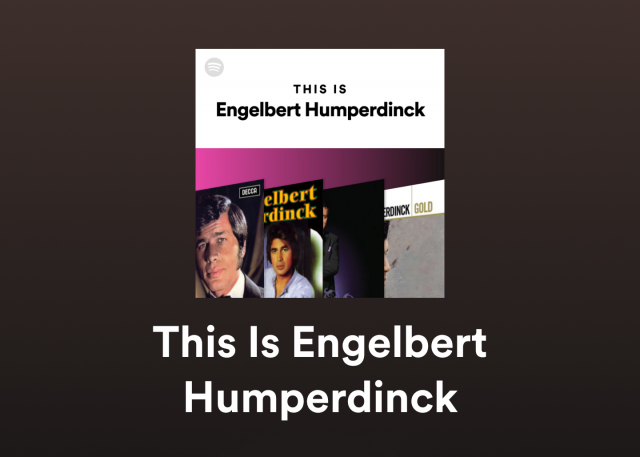 this is engelbert humperdinck spotify playlist the man i want to be ok good records i followed my heart