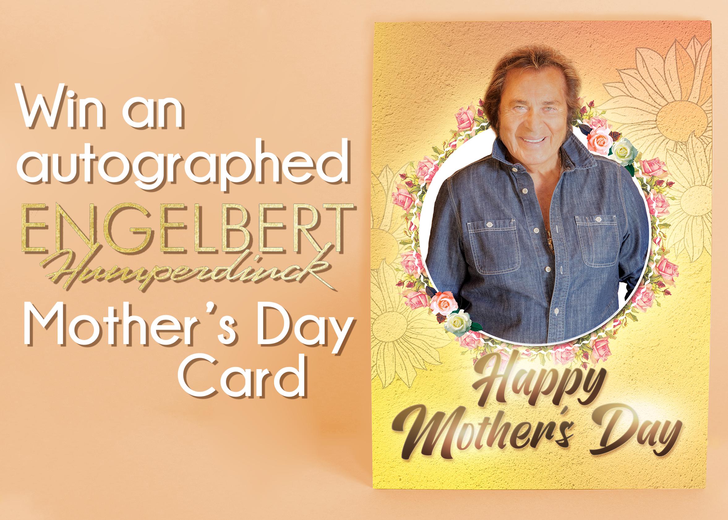 Win an Autographed Engelbert Humperdinck Mother's Day Card!