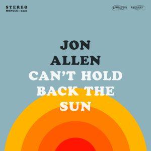 Jon Allen - Can't Hold Back the Sun